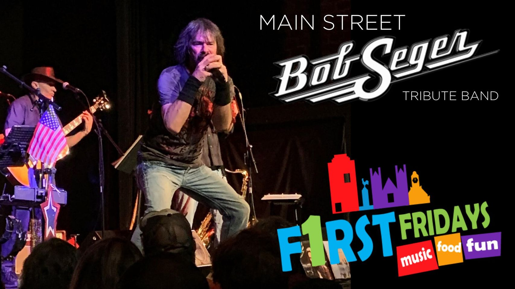 Event graphic for First Fridays Bob Seger Tribute Band