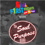 Event graphic for the Soul Purpose Band at First Fridays